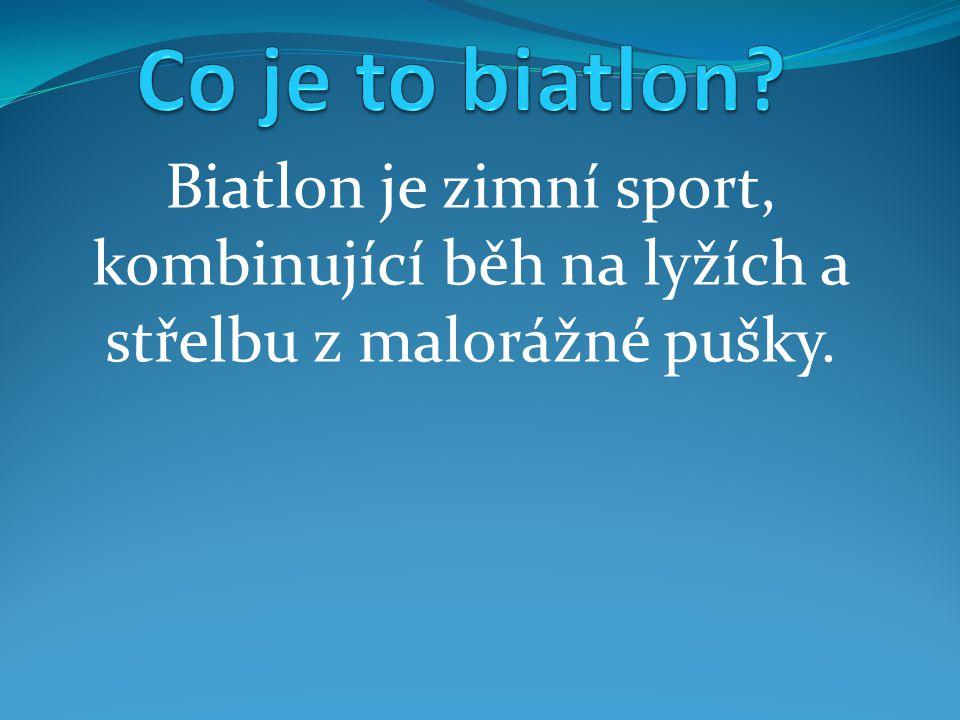 Co je to biatlon Biatlon je zimní sport, kombinující běh na lyžích a střelbu z malorážné pušky.