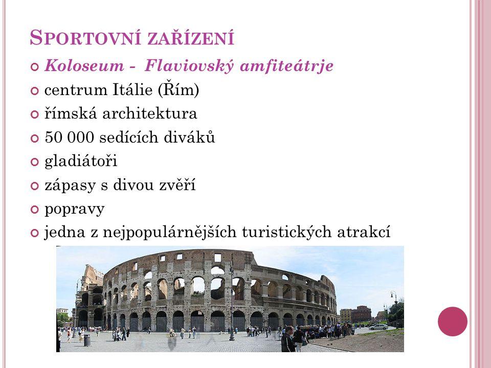Sportovní zařízení Koloseum - Flaviovský amfiteátrje