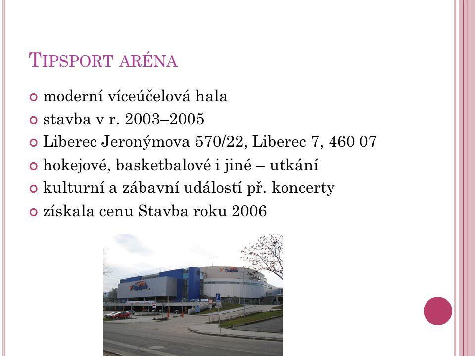 Tipsport aréna moderní víceúčelová hala stavba v r. 2003–2005