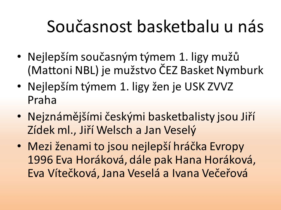 Současnost basketbalu u nás