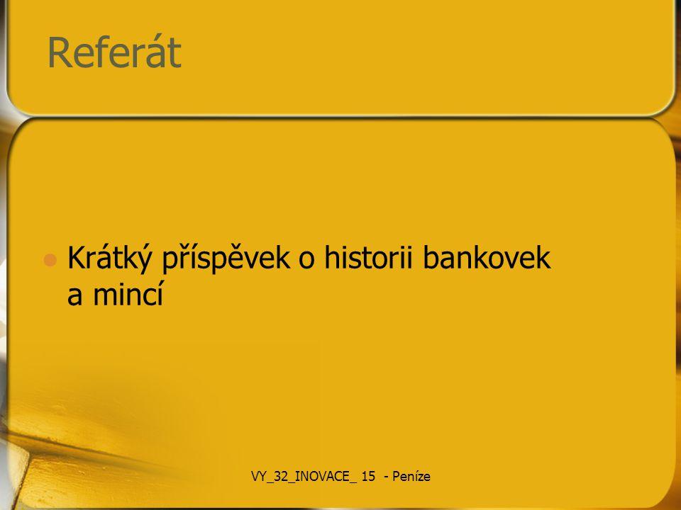 Referát Krátký příspěvek o historii bankovek a mincí