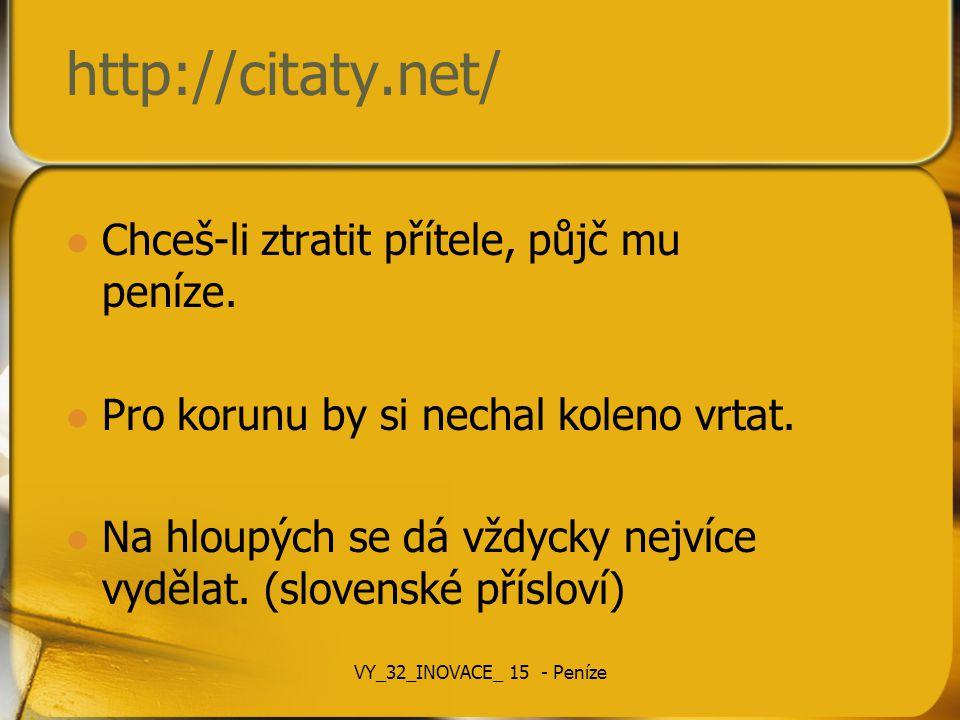 http://citaty.net/ Chceš-li ztratit přítele, půjč mu peníze.