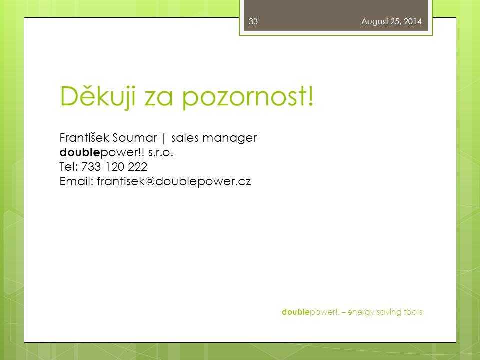 Děkuji za pozornost! František Soumar | sales manager