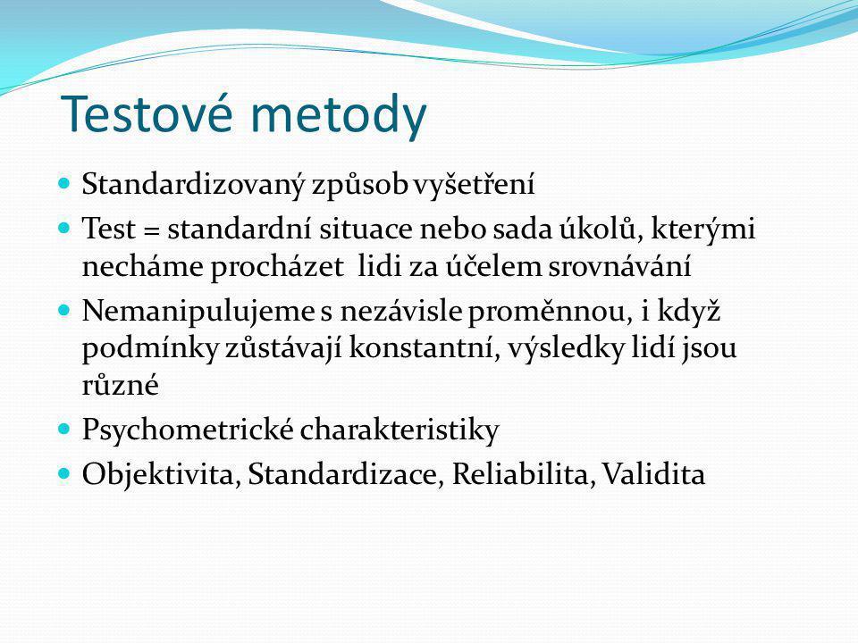 Testové metody Standardizovaný způsob vyšetření