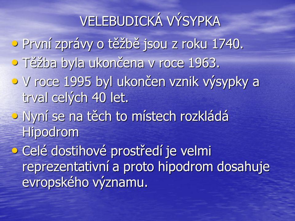 VELEBUDICKÁ VÝSYPKA První zprávy o těžbě jsou z roku 1740. Těžba byla ukončena v roce 1963.