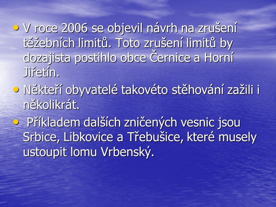 V roce 2006 se objevil návrh na zrušení těžebních limitů