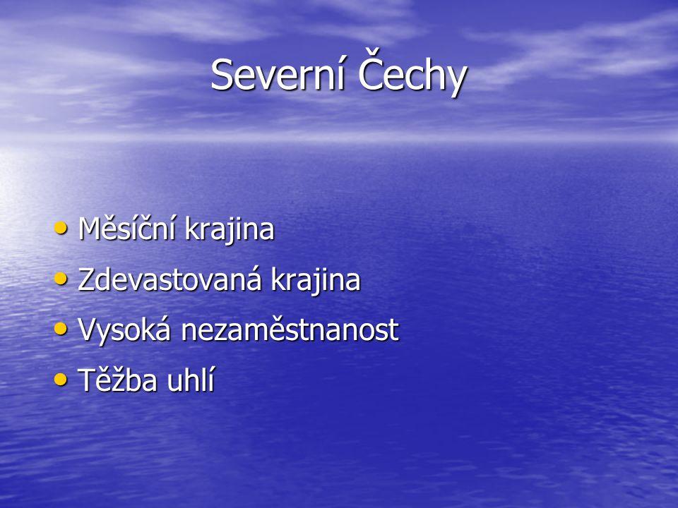 Severní Čechy Měsíční krajina Zdevastovaná krajina
