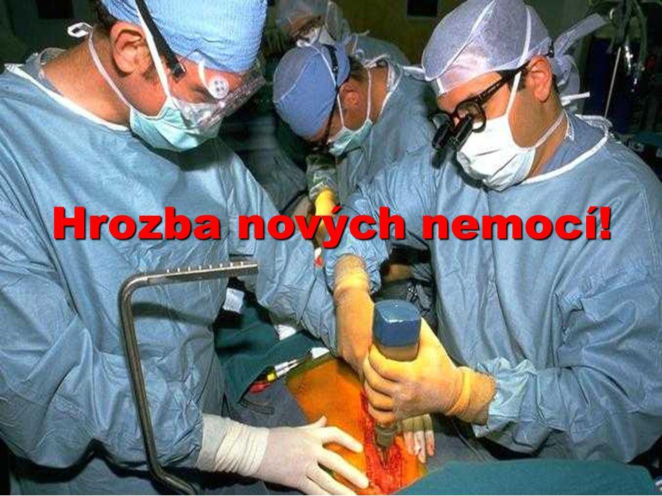 Hrozba nových nemocí!