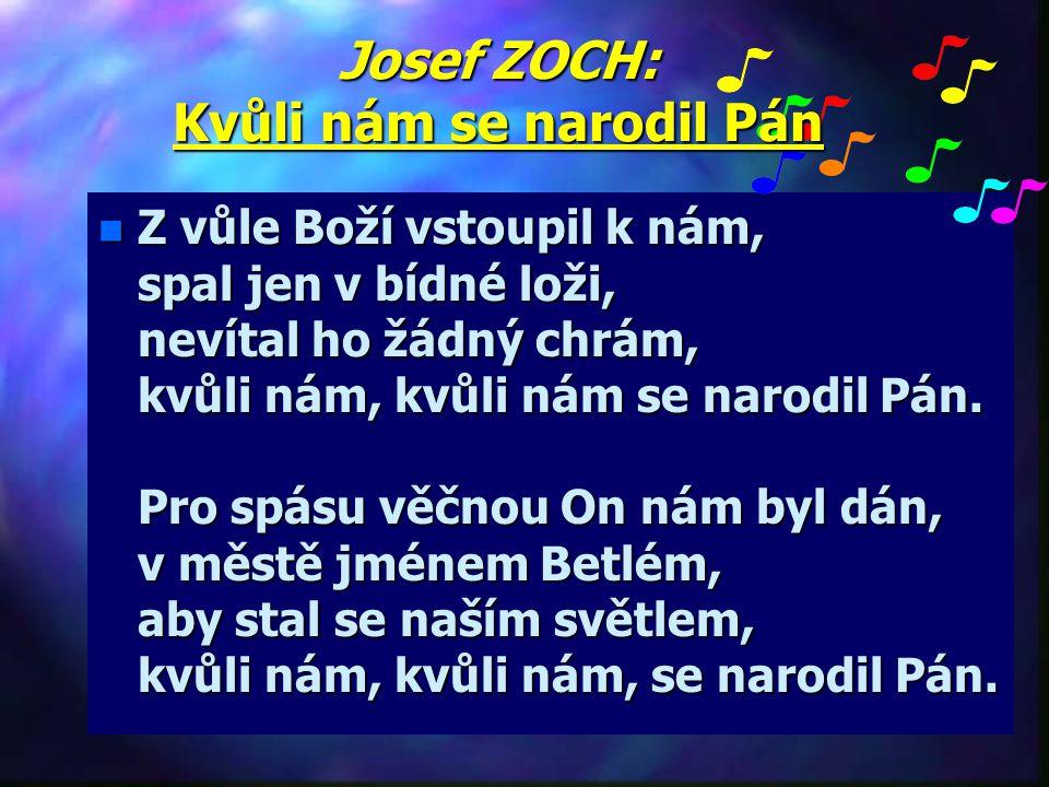 Josef ZOCH: Kvůli nám se narodil Pán