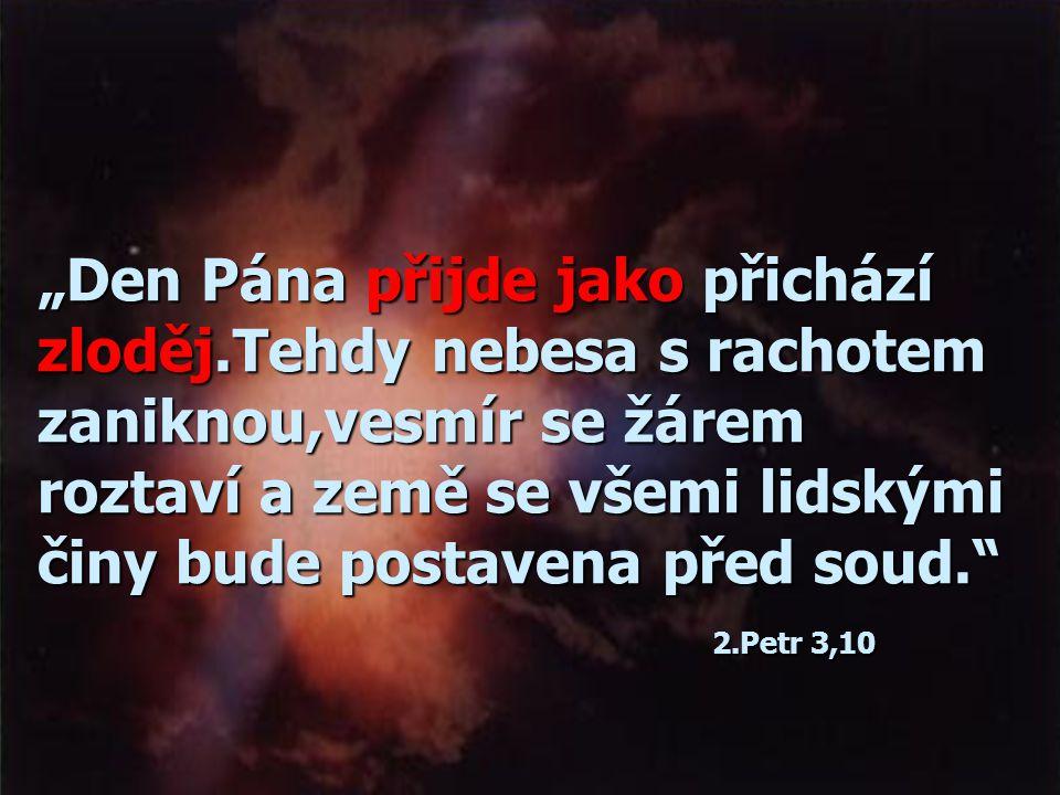 """""""Den Pána přijde jako přichází zloděj"""