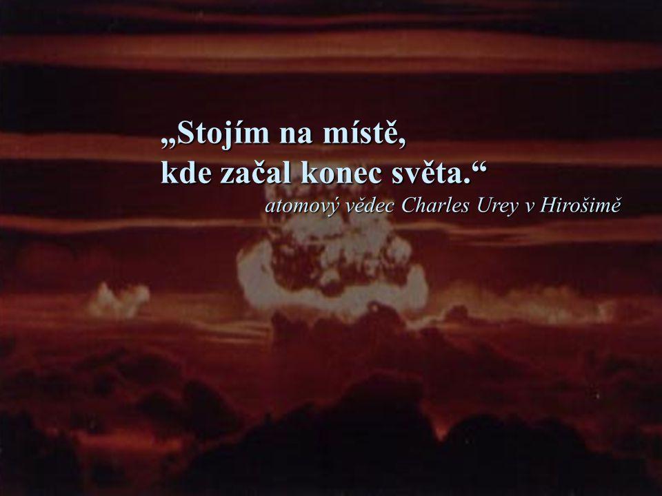 """""""Stojím na místě, kde začal konec světa"""