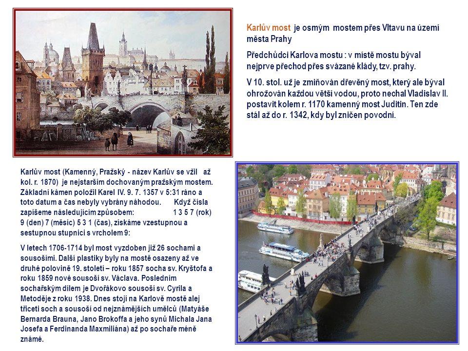 Karlův most je osmým mostem přes Vltavu na území města Prahy
