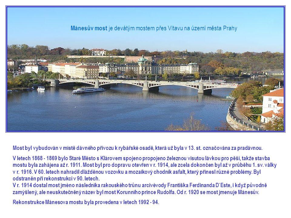 Mánesův most je devátým mostem přes Vltavu na území města Prahy