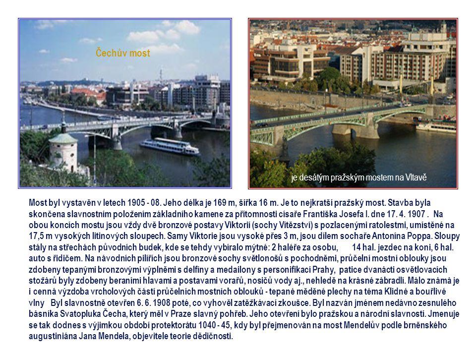 je desátým pražským mostem na Vltavě