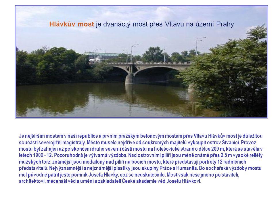 Hlávkův most je dvanáctý most přes Vltavu na území Prahy