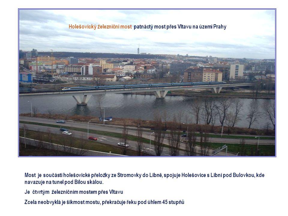 Holešovický železniční most patnáctý most přes Vltavu na území Prahy
