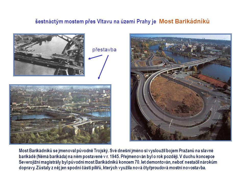 šestnáctým mostem přes Vltavu na území Prahy je Most Barikádníků