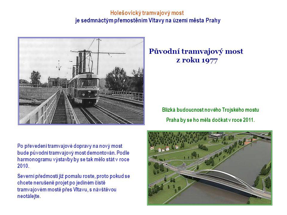 Původní tramvajový most z roku 1977