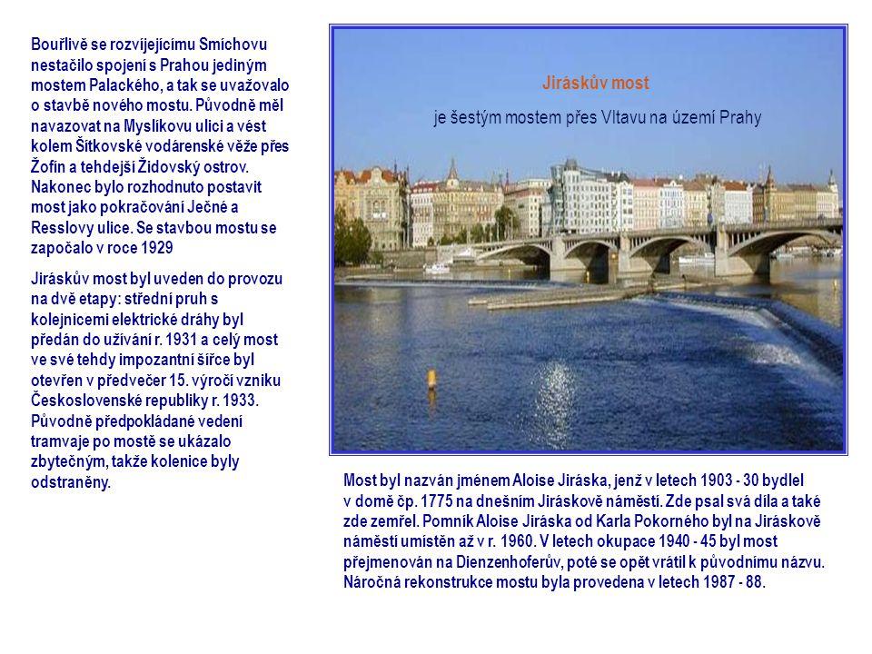 je šestým mostem přes Vltavu na území Prahy