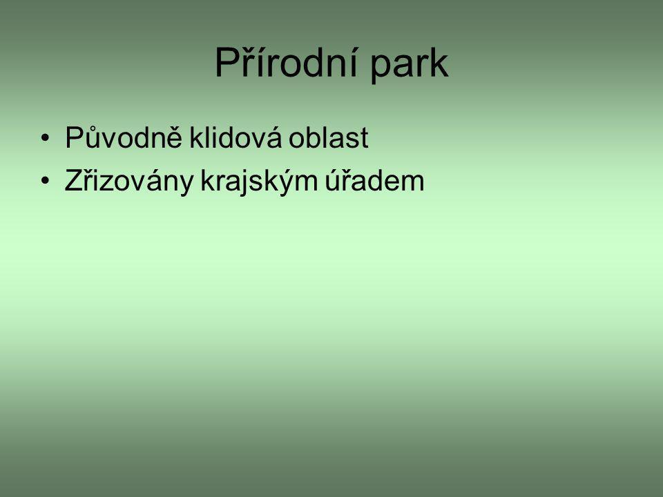 Přírodní park Původně klidová oblast Zřizovány krajským úřadem