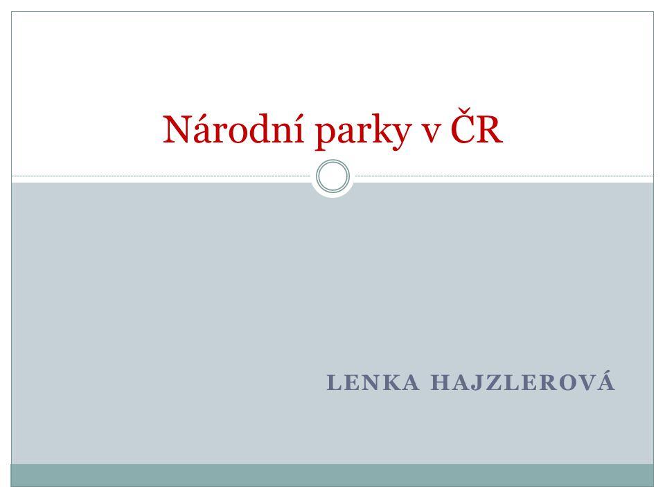 Národní parky v ČR Lenka hajzlerová