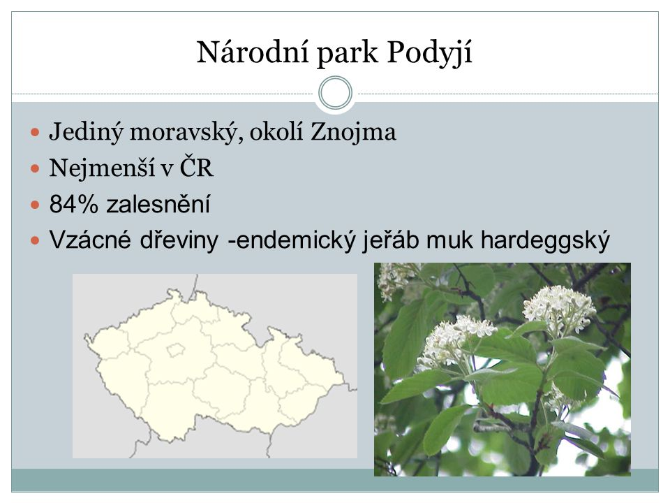 Národní park Podyjí Jediný moravský, okolí Znojma Nejmenší v ČR