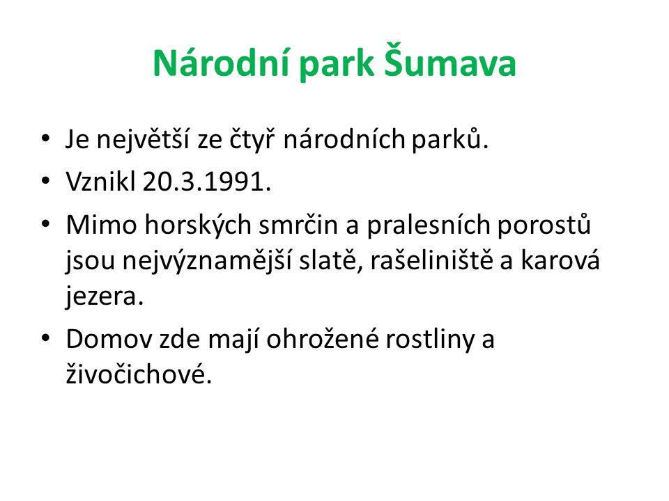 Národní park Šumava Je největší ze čtyř národních parků.