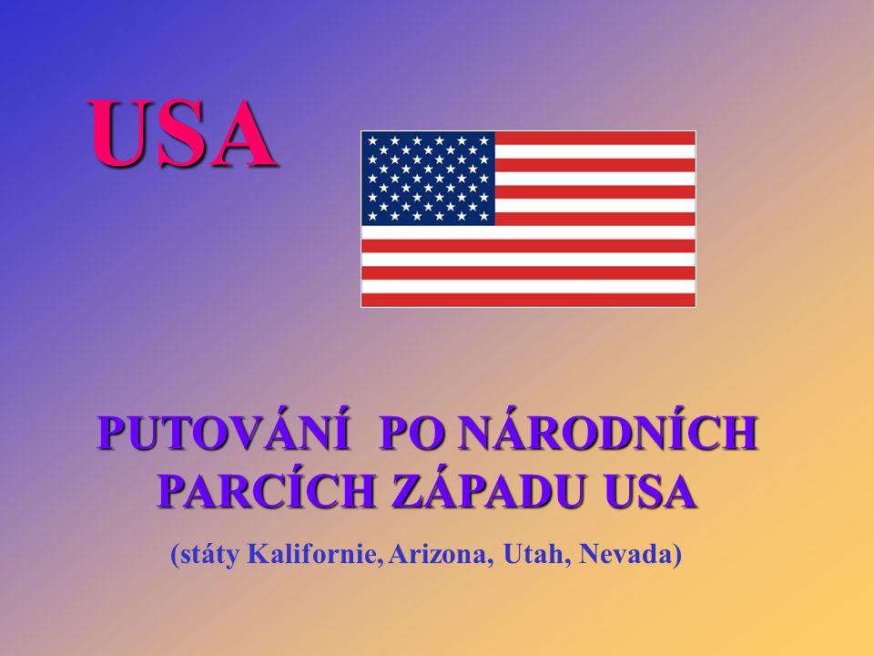 PUTOVÁNÍ PO NÁRODNÍCH PARCÍCH ZÁPADU USA