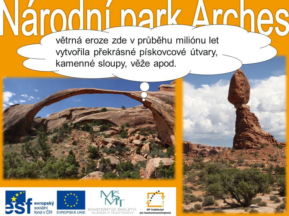 Národní park Arches větrná eroze zde v průběhu miliónu let vytvořila překrásné pískovcové útvary, kamenné sloupy, věže apod.