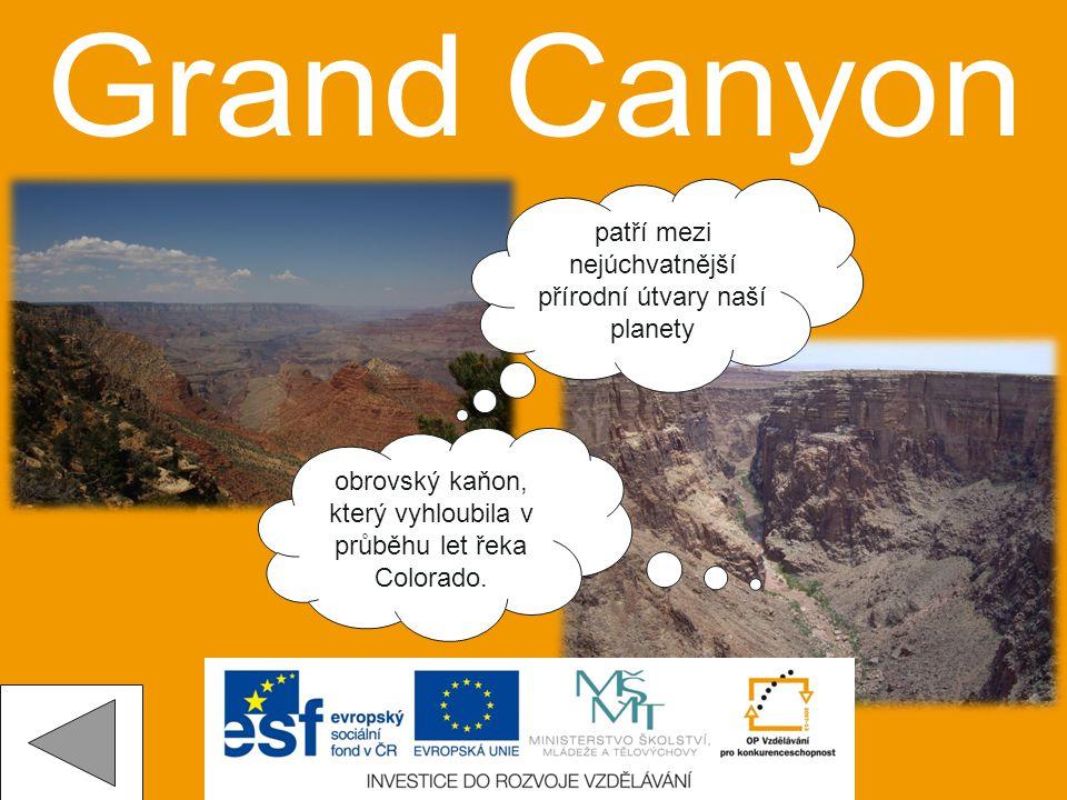 Grand Canyon patří mezi nejúchvatnější přírodní útvary naší planety