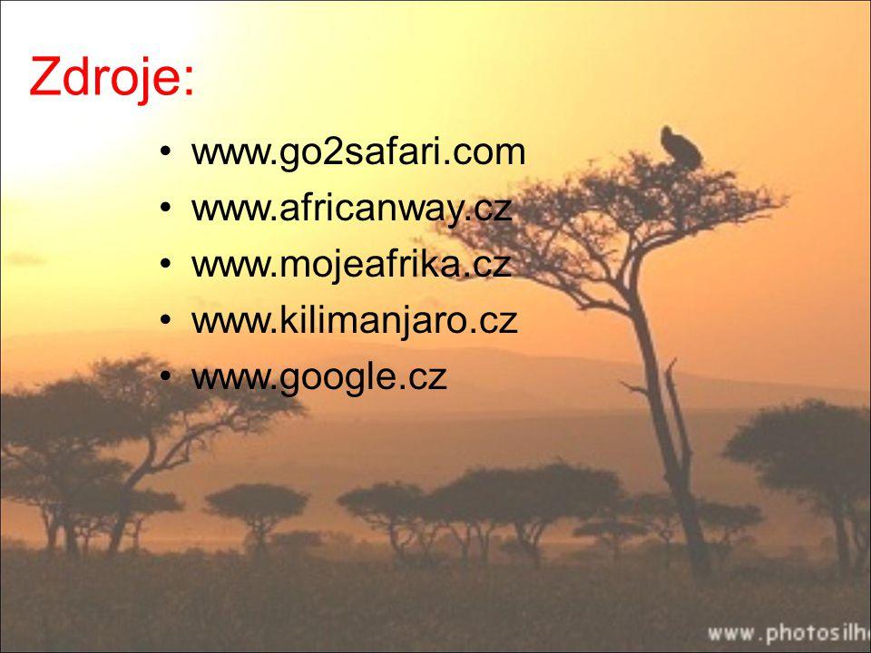 Zdroje: www.go2safari.com www.africanway.cz www.mojeafrika.cz