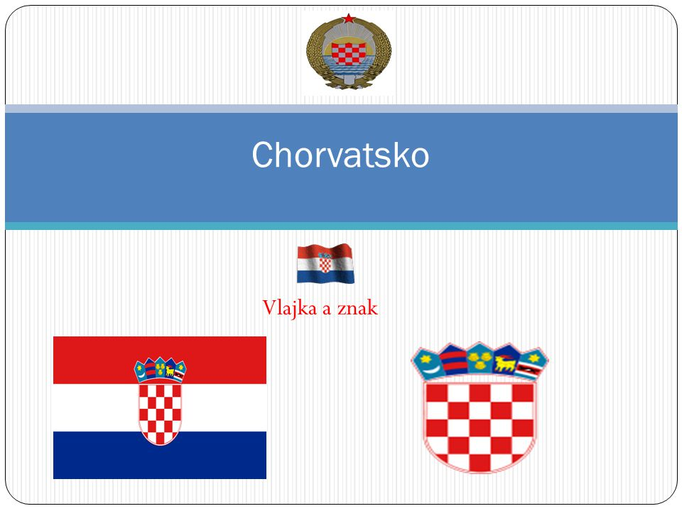 Chorvatsko Vlajka a znak