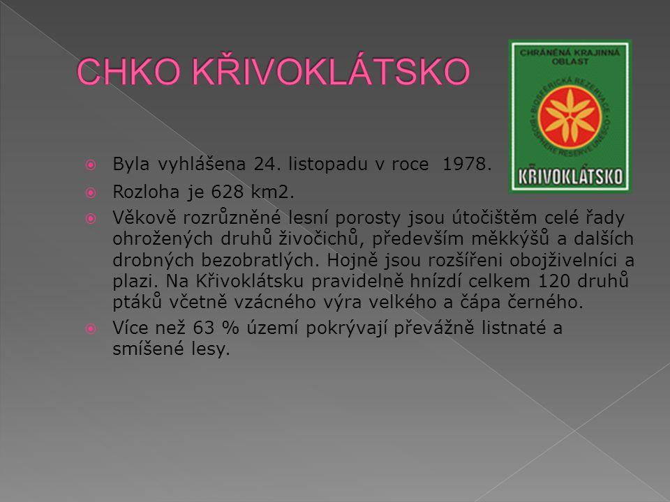 CHKO KŘIVOKLÁTSKO Byla vyhlášena 24. listopadu v roce 1978.