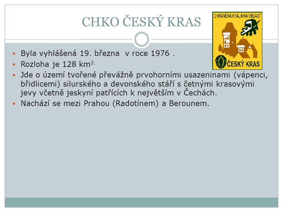 CHKO ČESKÝ KRAS Byla vyhlášená 19. března v roce 1976 .