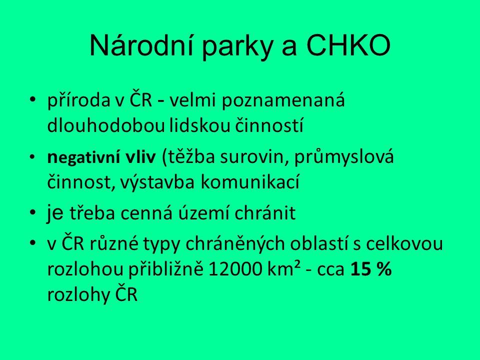 Národní parky a CHKO příroda v ČR - velmi poznamenaná dlouhodobou lidskou činností.