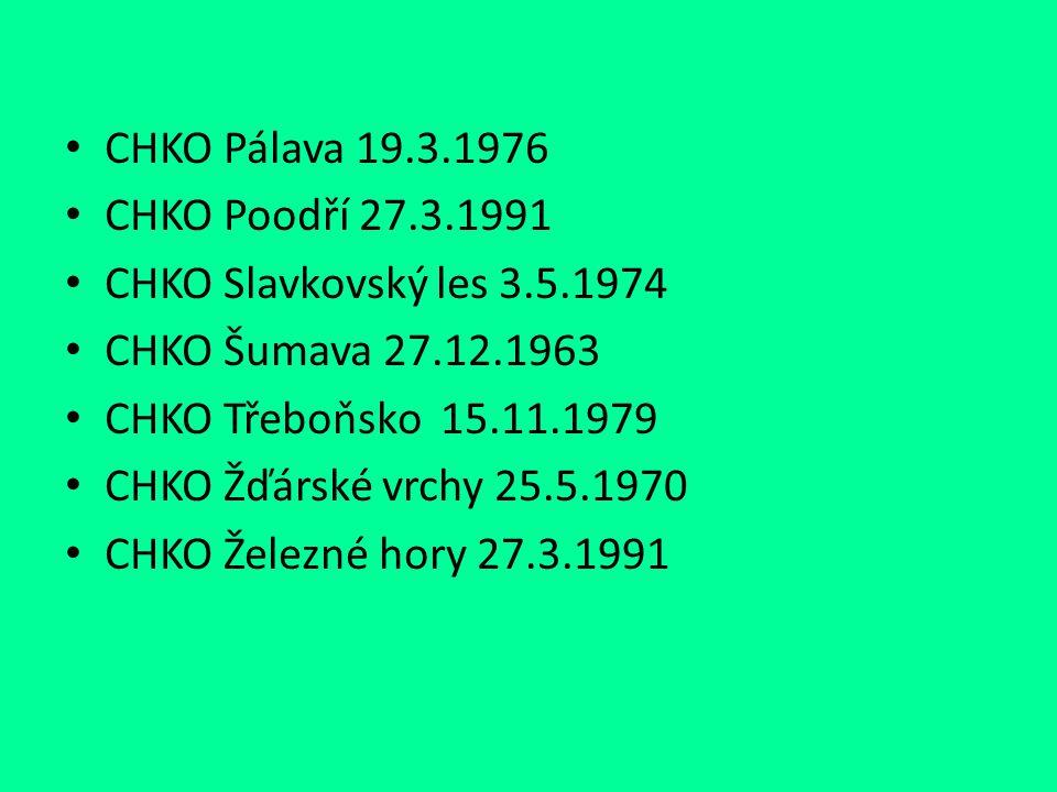 CHKO Pálava 19.3.1976 CHKO Poodří 27.3.1991. CHKO Slavkovský les 3.5.1974. CHKO Šumava 27.12.1963.