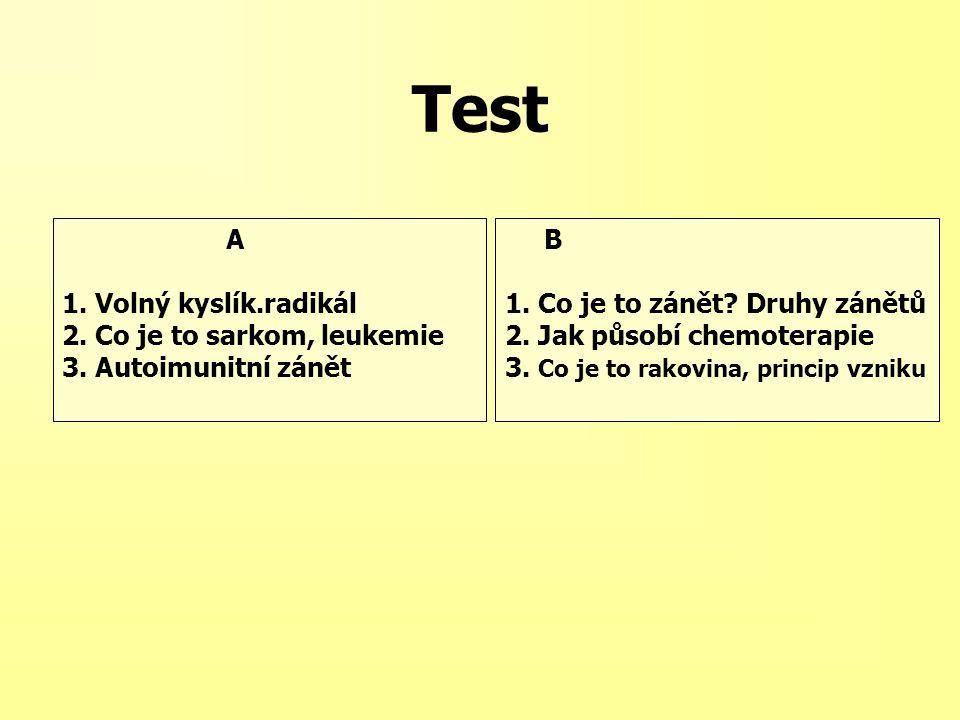 Test A 1. Volný kyslík.radikál 2. Co je to sarkom, leukemie