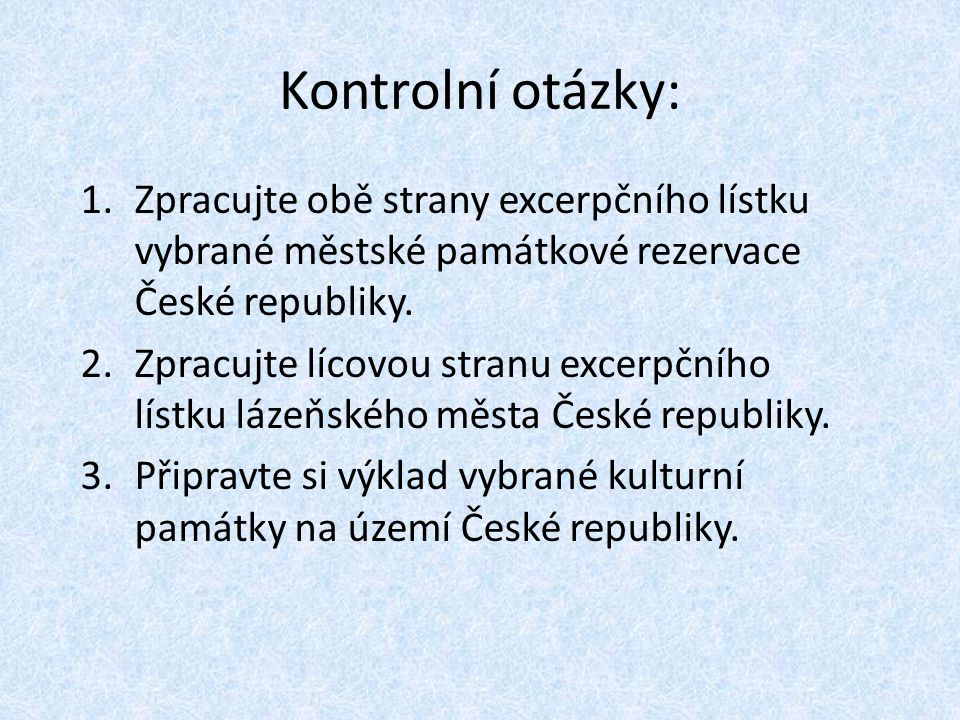 Kontrolní otázky: Zpracujte obě strany excerpčního lístku vybrané městské památkové rezervace České republiky.