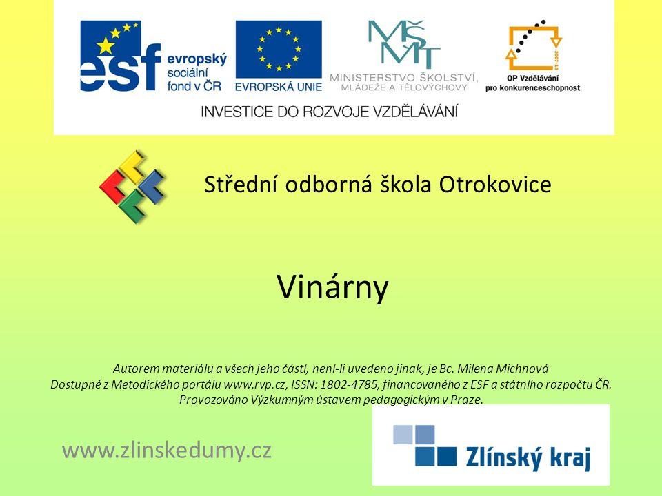 Vinárny Střední odborná škola Otrokovice www.zlinskedumy.cz