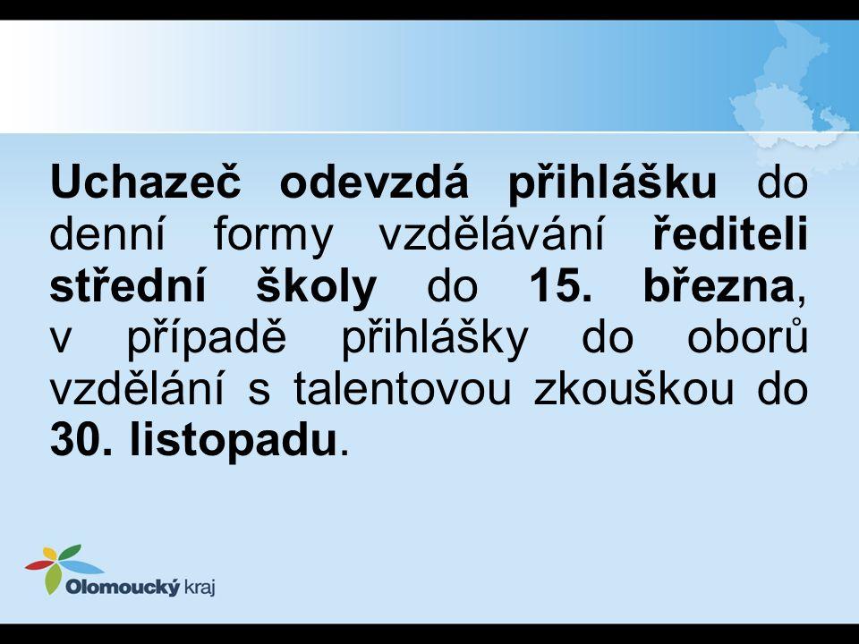 Uchazeč odevzdá přihlášku do denní formy vzdělávání řediteli střední školy do 15. března, v případě přihlášky do oborů vzdělání s talentovou zkouškou do 30.