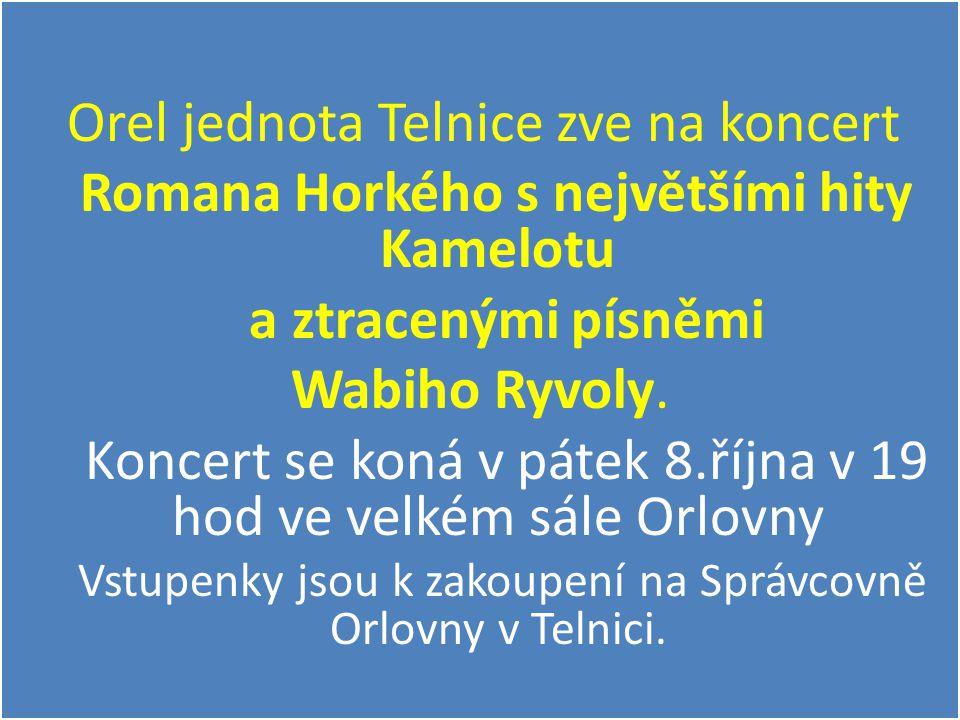 Koncert se koná v pátek 8.října v 19 hod ve velkém sále Orlovny