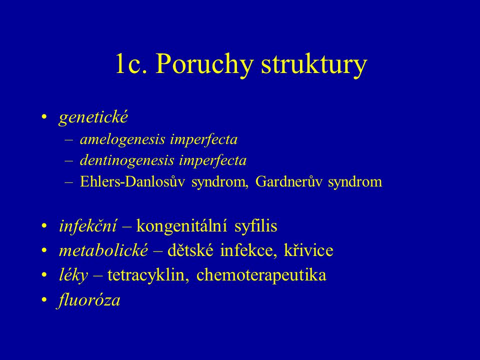1c. Poruchy struktury genetické infekční – kongenitální syfilis