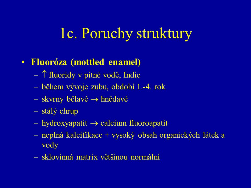 1c. Poruchy struktury Fluoróza (mottled enamel)