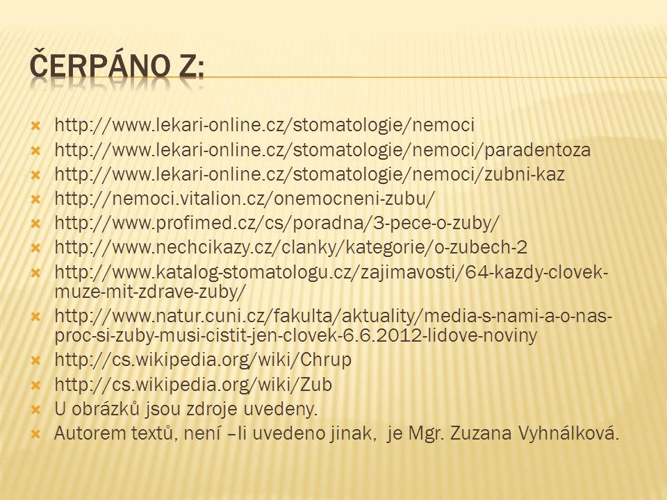Čerpáno z: http://www.lekari-online.cz/stomatologie/nemoci