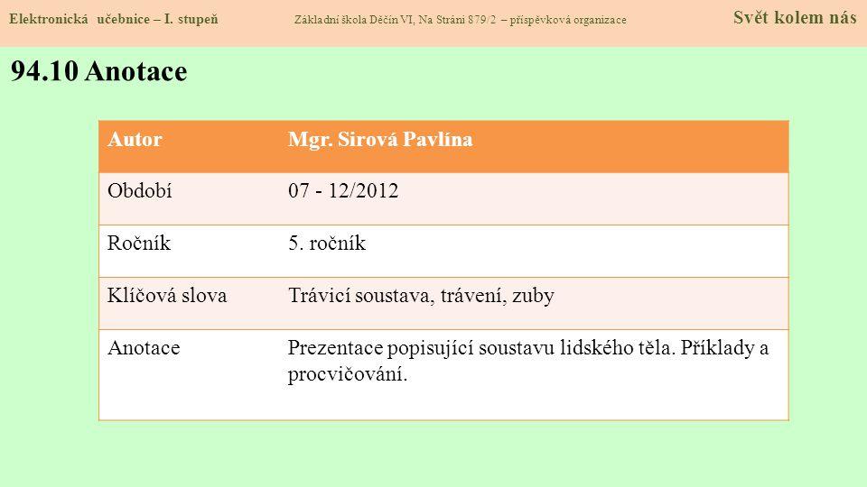 94.10 Anotace Autor Mgr. Sirová Pavlína Období 07 - 12/2012 Ročník