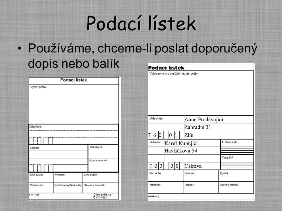 Podací lístek Používáme, chceme-li poslat doporučený dopis nebo balík