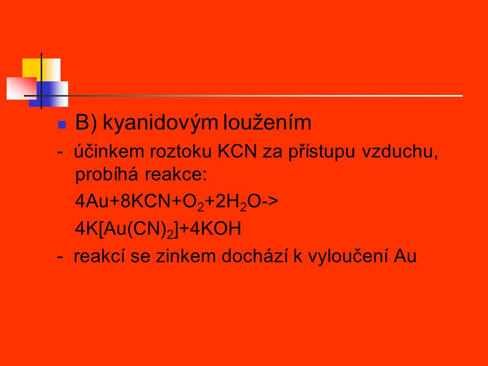 B) kyanidovým loužením