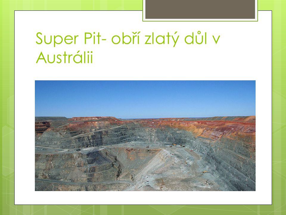 Super Pit- obří zlatý důl v Austrálii