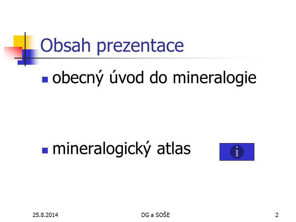Obsah prezentace obecný úvod do mineralogie mineralogický atlas