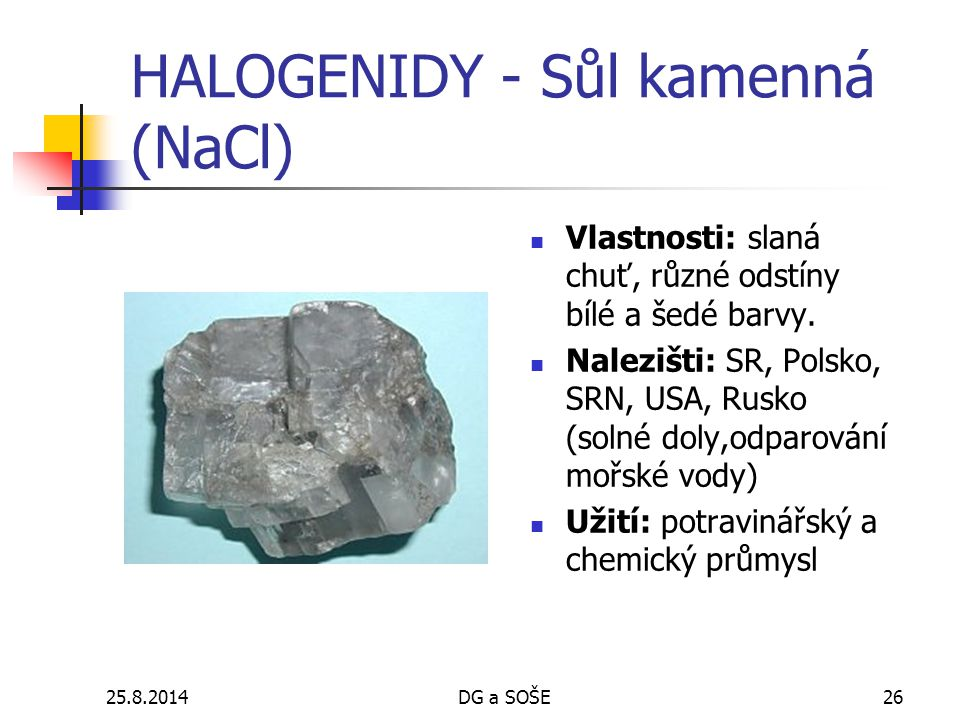 HALOGENIDY - Sůl kamenná (NaCl)